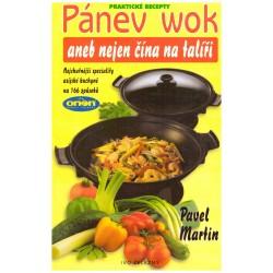 Martin, P.: Pánev wok aneb Nejen čína na talíři
