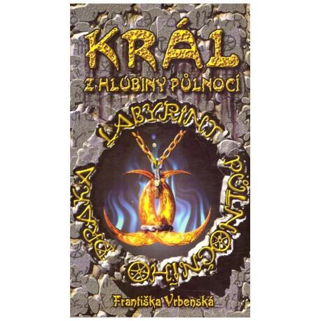 Vrbenská, F.: Labyrint půlnočního draka - Král z hlubiny půlnocí