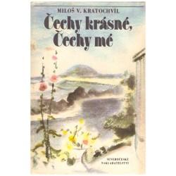 Kratochvíl, M., V.: Čechy krásné, Čechy mé
