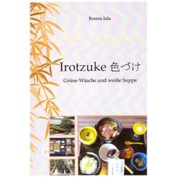 Iida, R.: Irotzuke. Grüne Wäsche und weisse Suppe