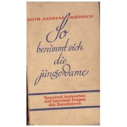 Friderich, R. A.: So benimmt sich die jünge Dame