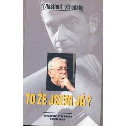 Brodský, V.: To že jsem á?