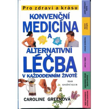 Greenová, C.: Konvenční medicína a alternativní léčba v každodenním životě