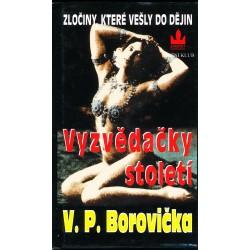 Borovička, V. P.: Vyzvědačky století