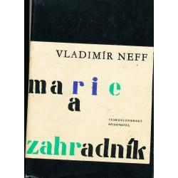 Neff, V.: Marie a zahradník