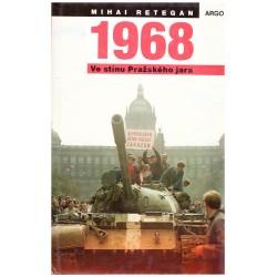 Retegan, M.: 1968. Ve stínu Pražského jara