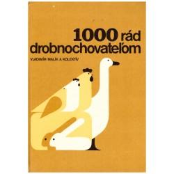 Malík, Vl. a kol.: 1000 rád drobnochovateľom