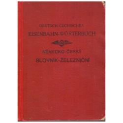 Deutsch-čechisches Eisenbahn-Wörterbuch. Německo-český slovník železniční