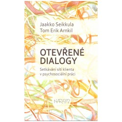 Seikkula, J. a Arnikl, T. E.: Otevřené dialogy