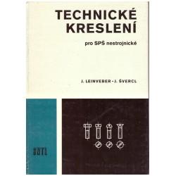 Leinveber, J. a Švercl, J.: Technické kreslení pro SPŠ nestrojnické