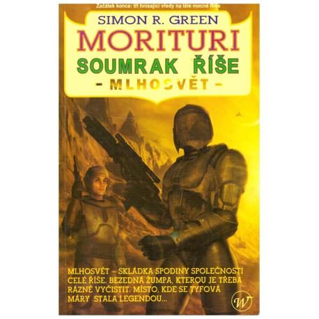 Green, S. R.: Morituri - Soumrak říše - Mlhový svět