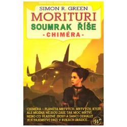 Green, S. R.: Morituri - Soumrak říše - Chiméra
