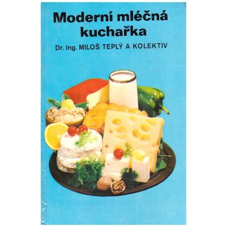 Teplý, M. a kol.: Moderní mléčná kuchařka