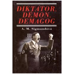 Sigmundová, A. M.: Diktátor, démon, demagog