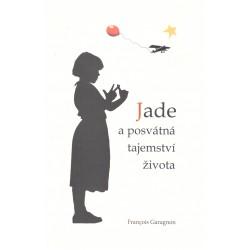 Garagnon, Fr.: Jade a posvátná tajemství života