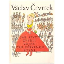 Čvrtek, V.: Jak ševci zvedli vojnu pro červenou sukni