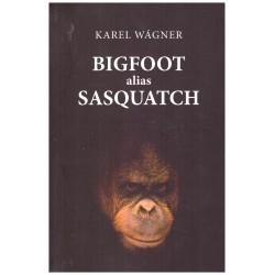 Wágner, K.: Bigfoot alias Sasquatch