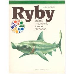 Dmitrijev, J.: Ryby známé i neznámé, lovené, chráněné