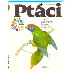 Dmitrijev, J.: Ptáci známí i neznámí, lovení, chránění