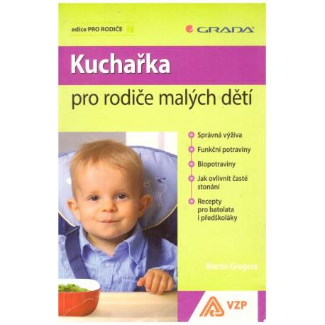 Gregora, M.: Kuchařka pro rodiče malých dětí