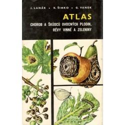 Kol.: Atlas chorob a škůdců ovocných plodin révy vinné a zeleniny