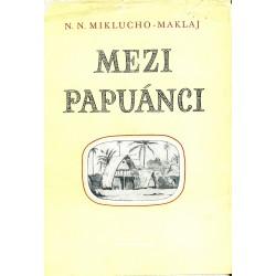Miklucho-Maklaj, N. N.: Mezi Papuánci