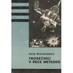 Broszkiewicz, J.: Trosečníci v řece meteorů