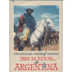 Hanzelka, J., Zikmund, M.: Tam za řekou je Argentina