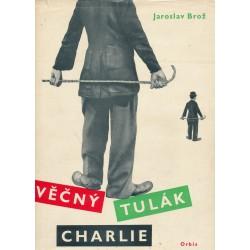 Brož, J.: Věčný tulák Charlie