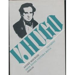 Maurois, A.: V. Hugo aneb Život Victora Huga