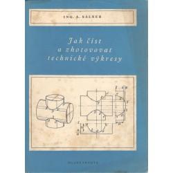 Ing. Salner, A.: Jak číst a zhotovovat technické výkresy