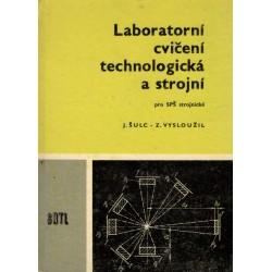 Šulc, J., Vysloužil, Z.: Laboratorní cvičení technologická a strojní pro SPŠ strojnické