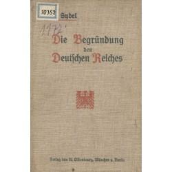 Die Begrüdung des Deutch Reiches I.-II.