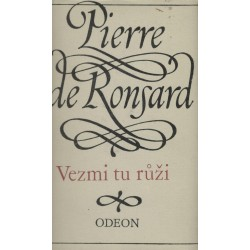 Ronsard, P.: Vezmi tu růži