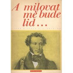 Puškin, A. S.: A milovat mě bude lid...