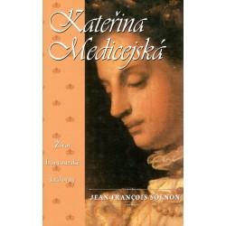 Solnon, J.: Kateřina Medicejská Život francouzské královny