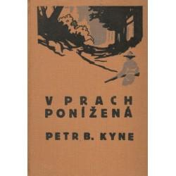 Kyne, P. B.: V prach ponížená