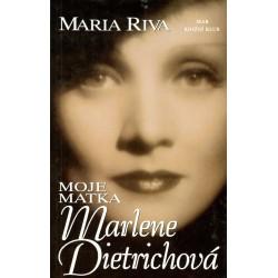 Riva, M.: Moe matka Marlene Dietrichová