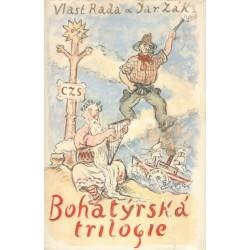 Rada, V., Žák, J:. Bohatýrská triologie