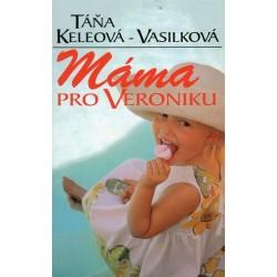 Keleová-Vasilková, T.: Máma pro Veroniku