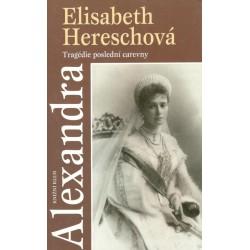 Hereschová, E.: Alexandra - tragédie poslední carevny