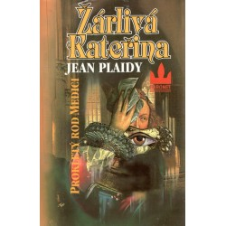 Plaidy, J.: Žárlivá Kateřina - Prokletý rod Medici