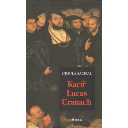 Sachau, U.: Kacíř Lucas Cranach