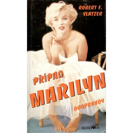 Slatzer, R. F.: Případ Marilyn doopravdy