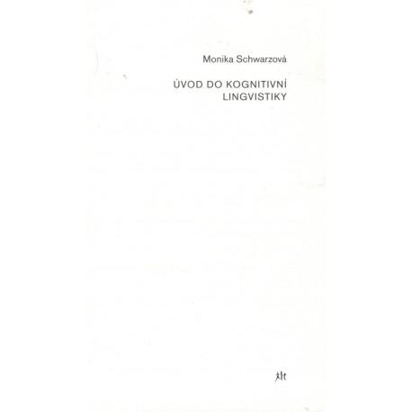 Schwarzová, M:. Úvod do kognitivní lingvistiky