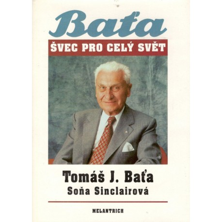 Sinclairová, S.: Tomáš Baťa - švec pro celý svět
