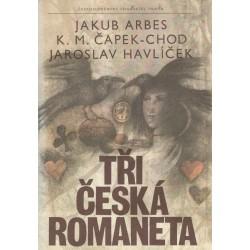 Arbes, J., Čapek-Chod, K. M., Havlíček, J.: Tři česká romaneta