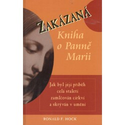 Hock, R. F.: Zakázaná kniha o Panně Marii
