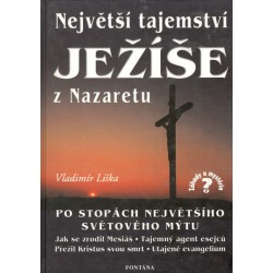 Liška, V.: Největší tajemství Ježíše z Nazaretu