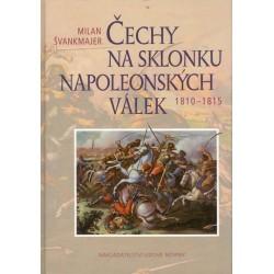 Švankmajer, M.: Čechy na sklonku napoleonských válek 1810-1815